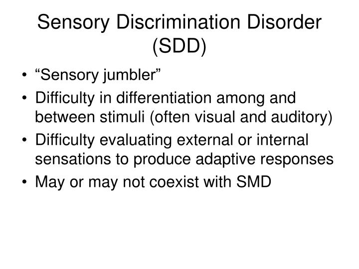 Sensory Discrimination Disorder