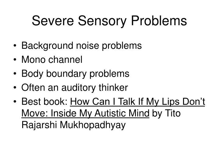 Severe Sensory Problems