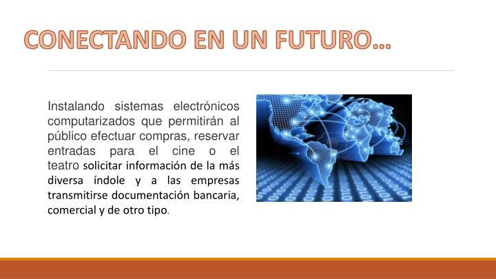 CONECTANDO EN UN FUTURO…