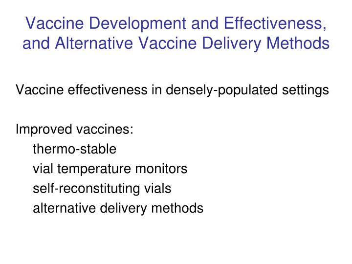 Vaccine Development and Effectiveness, and Alternative Vaccine Delivery Methods