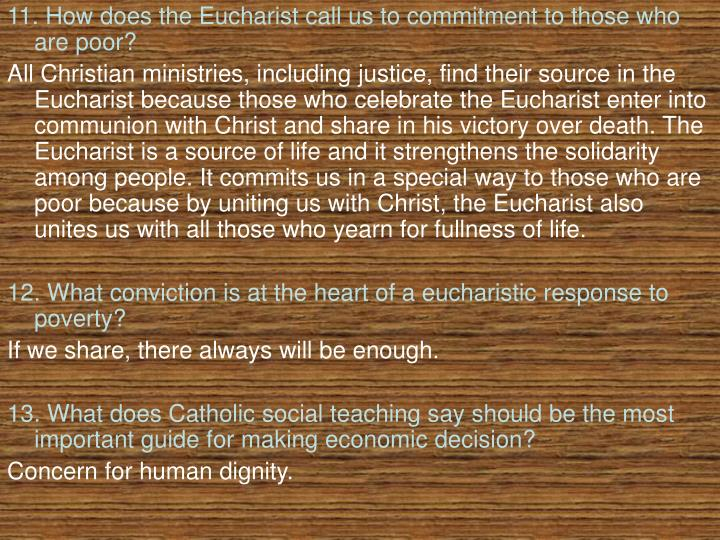 11. How does the Eucharist call us to commitment to those who are poor?