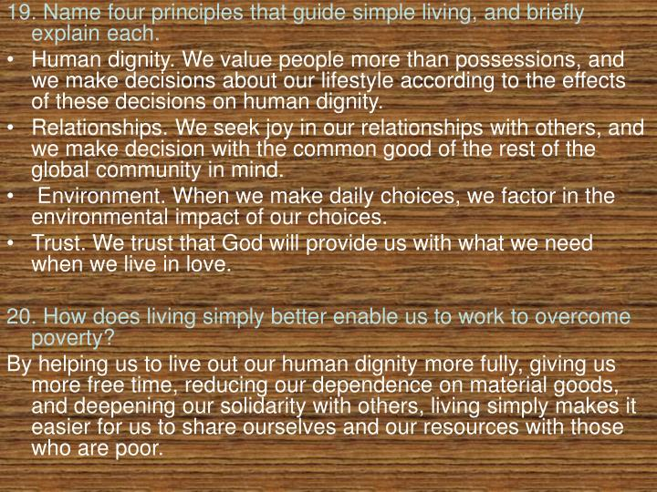 19. Name four principles that guide simple living, and briefly explain each.