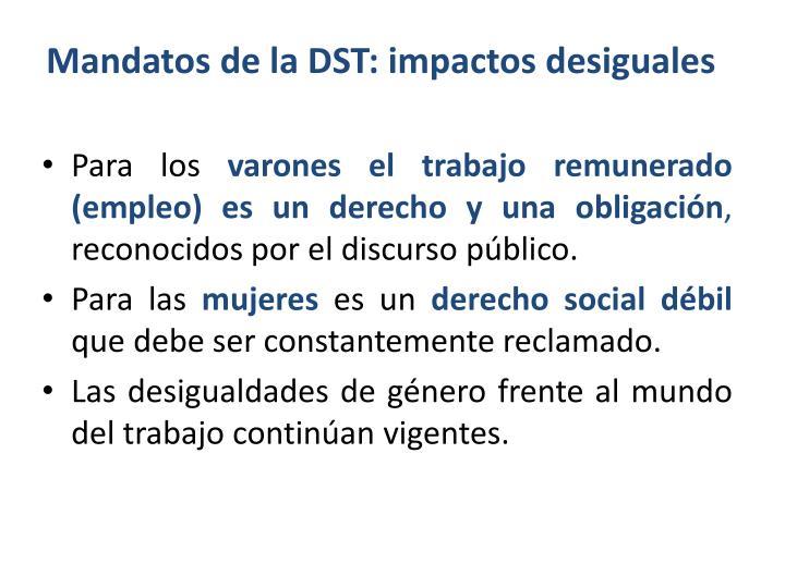 Mandatos de la DST: impactos desiguales