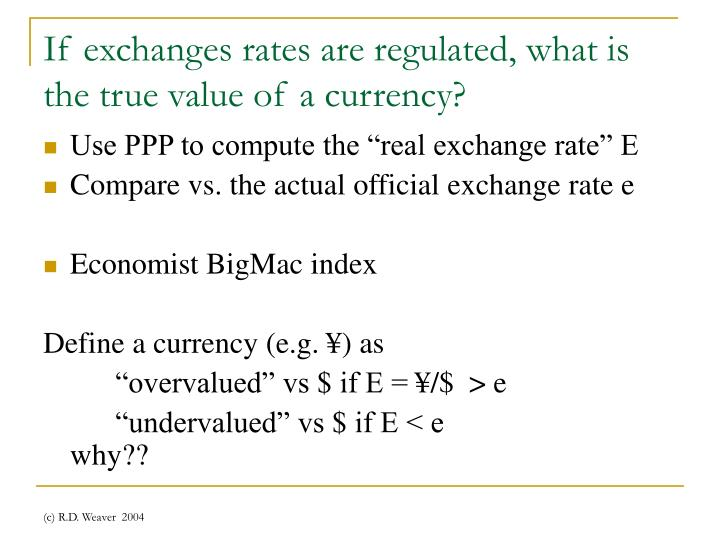 If exchanges rates are regulated, what is the true value of a currency?