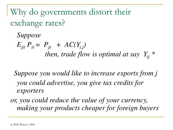 Why do governments distort their exchange rates?