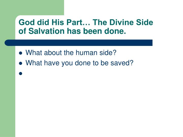 God did His Part… The Divine Side
