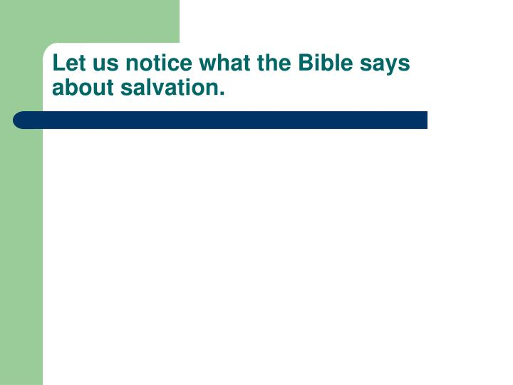 Let us notice what the Bible says