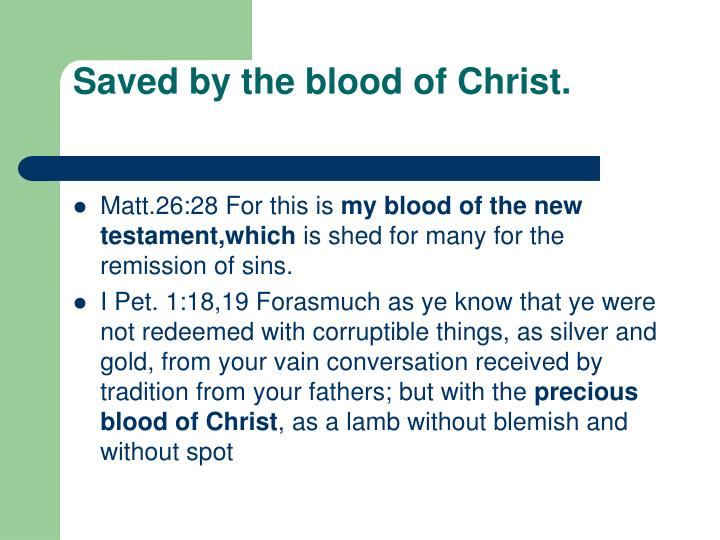 Saved by the blood of Christ.