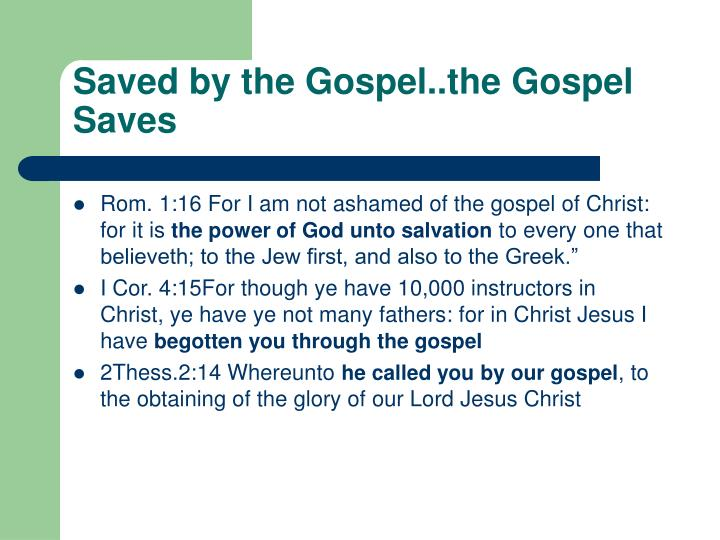 Saved by the Gospel..the Gospel Saves