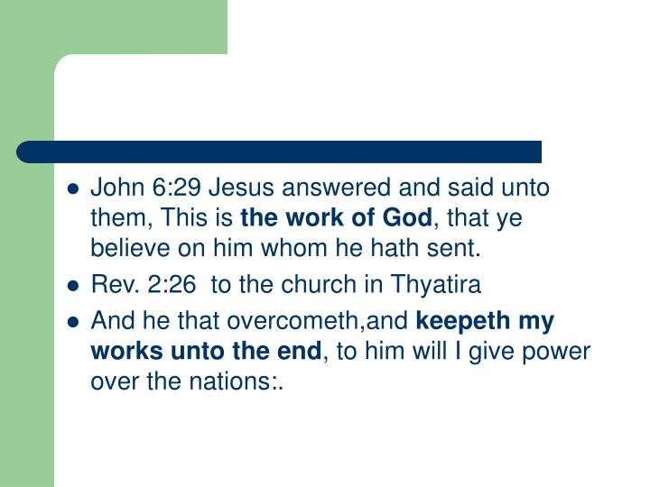 John 6:29 Jesus answered and said unto them, This is