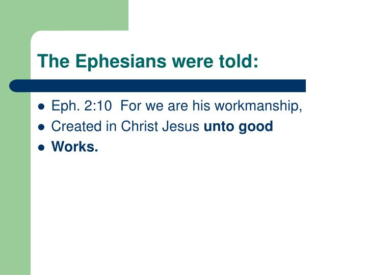 The Ephesians were told: