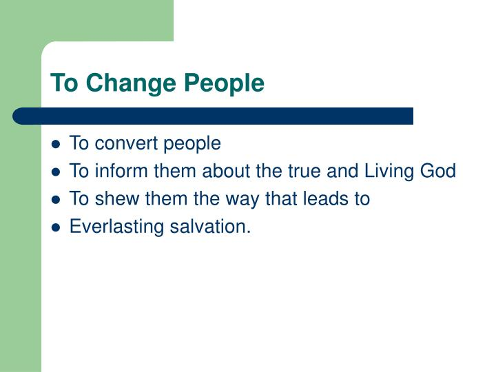 To Change People