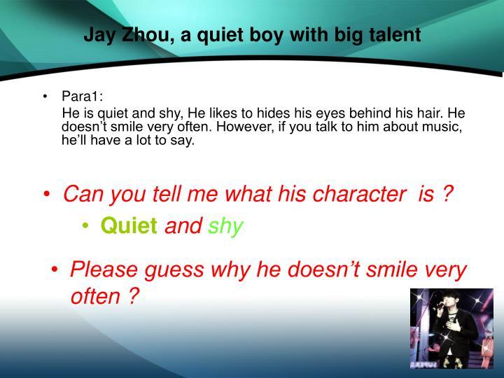 Jay Zhou, a quiet boy with big talent