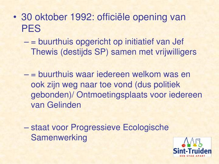 30 oktober 1992: officiële opening van PES