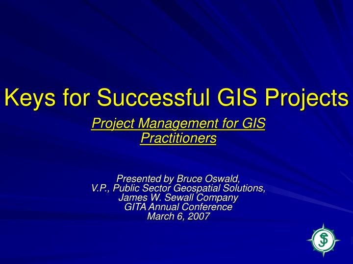 Keys for successful gis projects