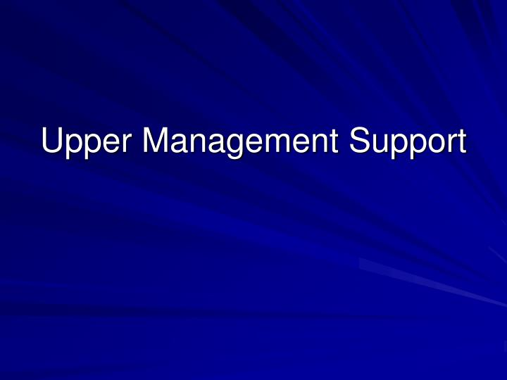 Upper Management Support