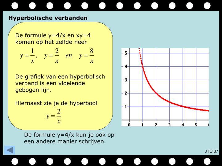 De formule y=4/x en xy=4 komen op het zelfde neer.