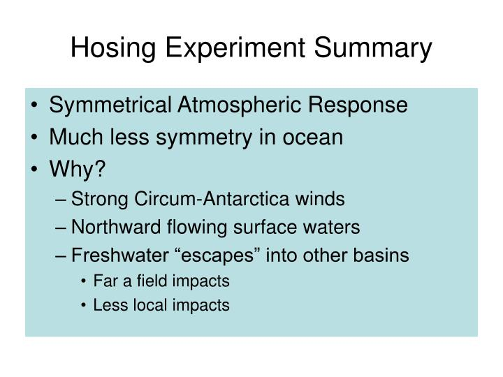 Hosing Experiment Summary