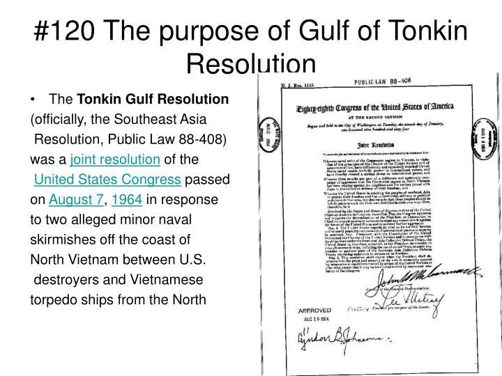 #120 The purpose of Gulf of Tonkin Resolution