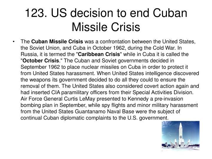 123. US decision to end Cuban Missile Crisis