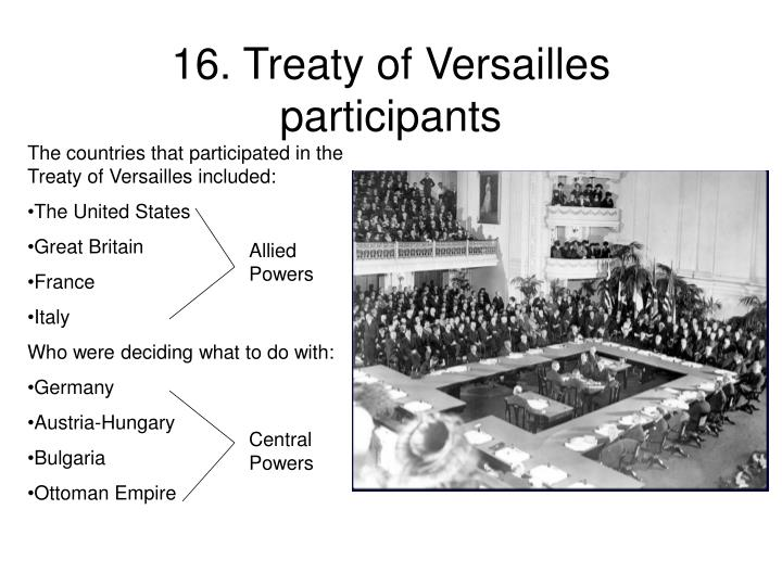 The countries that participated in the Treaty of Versailles included: