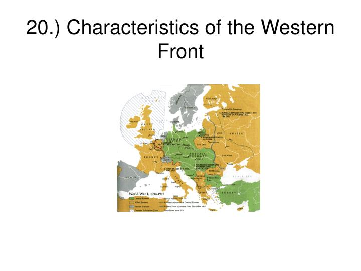 20.) Characteristics of the Western Front