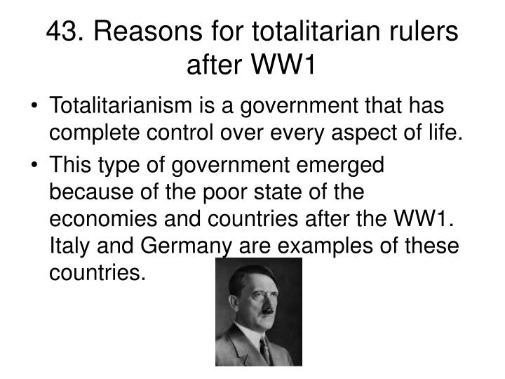43. Reasons for totalitarian rulers after WW1