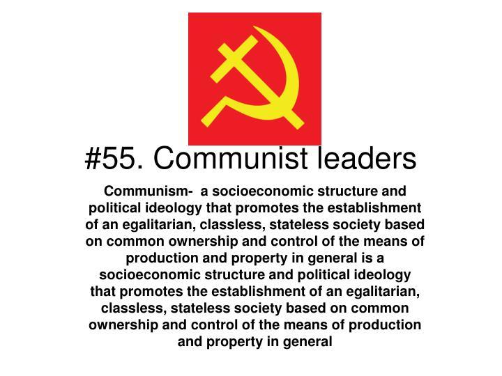 #55. Communist leaders
