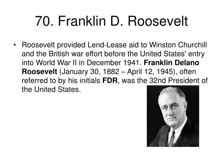 70. Franklin D. Roosevelt