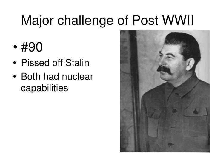 Major challenge of Post WWII