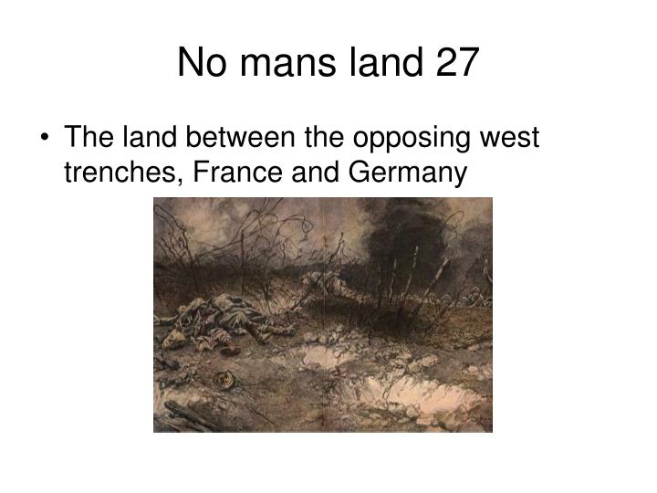 No mans land 27