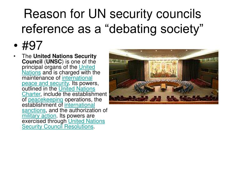 """Reason for UN security councils reference as a """"debating society"""""""