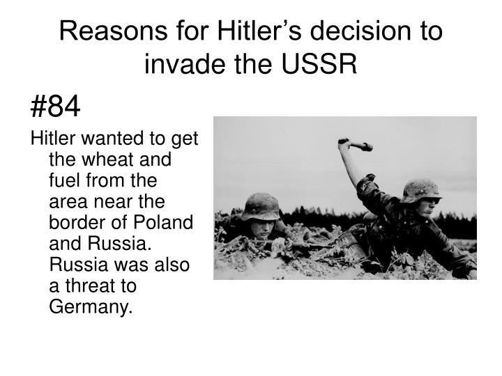 Reasons for Hitler's decision to invade the USSR