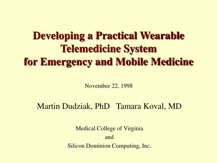 Developing a practical wearable telemedicine system for emergency and mobile medicine