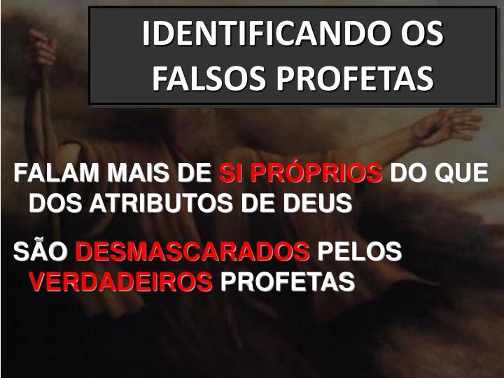 IDENTIFICANDO OS FALSOS PROFETAS