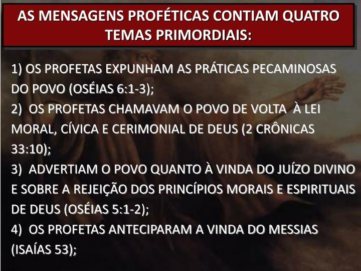 AS MENSAGENS PROFÉTICAS CONTIAM QUATRO TEMAS PRIMORDIAIS: