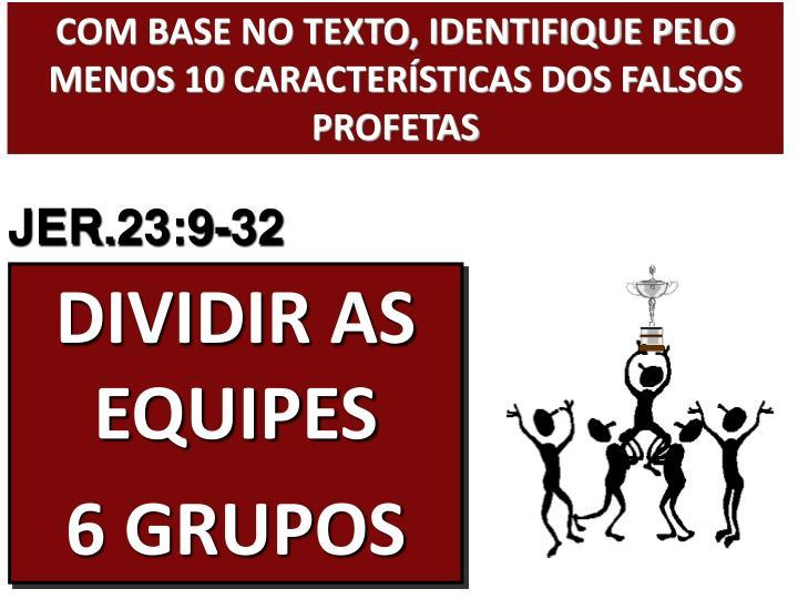 COM BASE NO TEXTO, IDENTIFIQUE PELO MENOS 10 CARACTERÍSTICAS DOS FALSOS PROFETAS