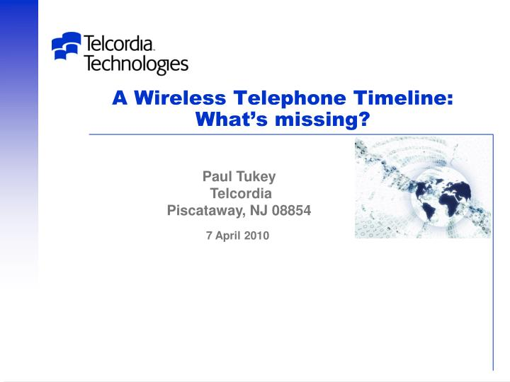 A wireless telephone timeline what s missing