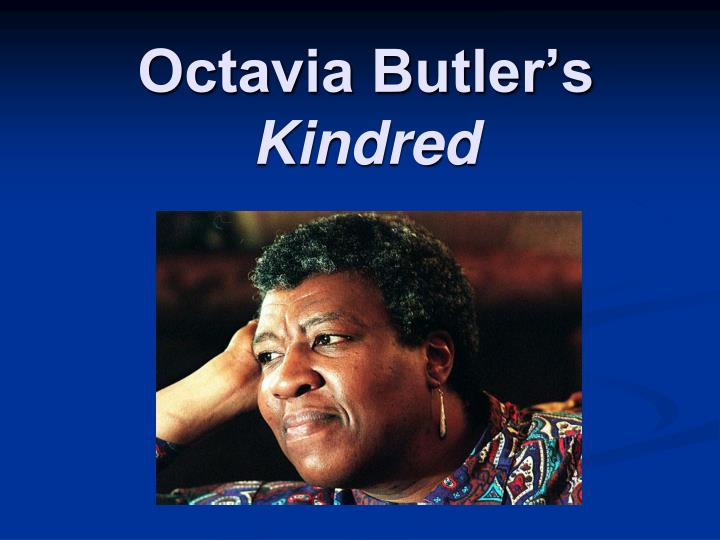 Octavia butler s kindred