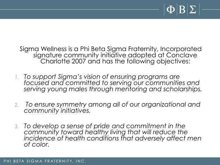 Sigma Wellness is a Phi Beta Sigma Fraternity, Incorporated signature community initiative adopted a...