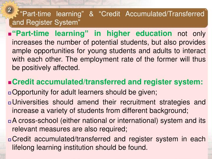 """Part-time learning"" & ""Credit Accumulated/Transferred and Register System"""
