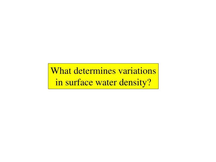 What determines variations
