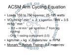 acsm arm cycling equation