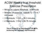 acsm weekly kcal threshold exercise prescription