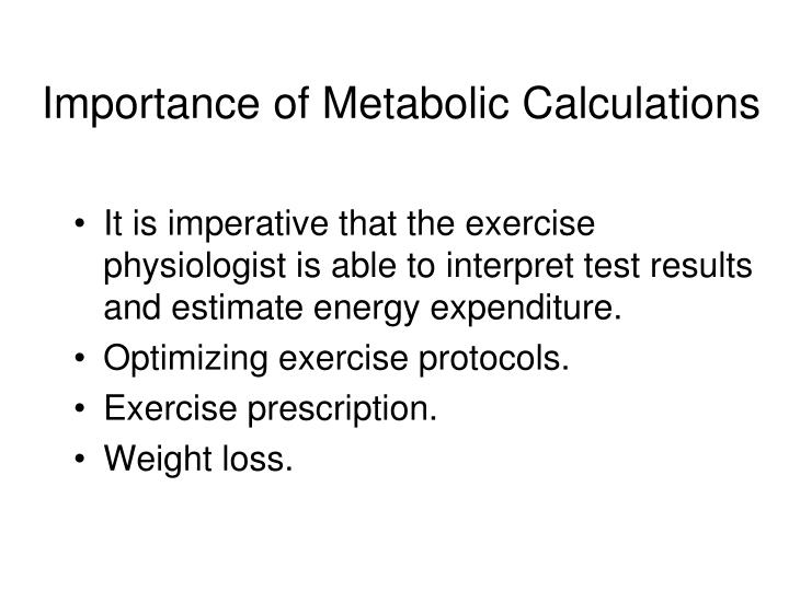 Importance of metabolic calculations