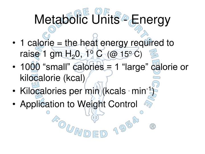 Metabolic Units - Energy
