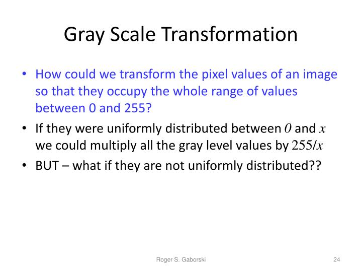 Gray Scale Transformation
