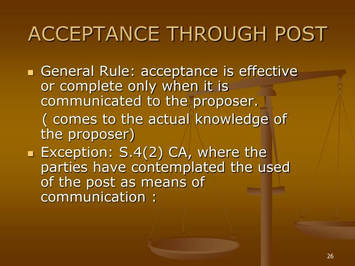 General Rule: acceptance is effective or complete only when it is communicated to the proposer.