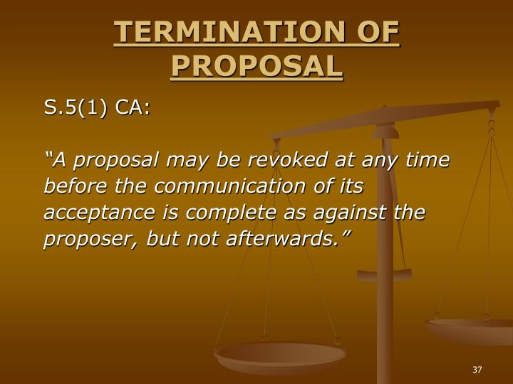 TERMINATION OF PROPOSAL