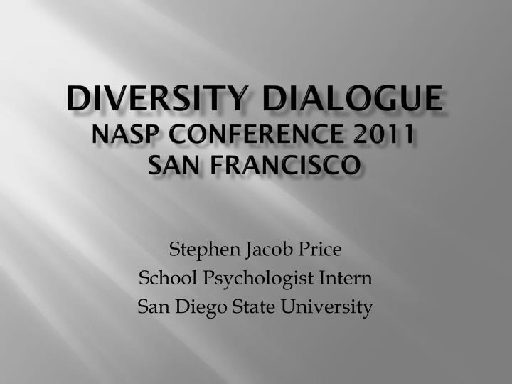 diversity dialogue nasp conference 2011 san francisco